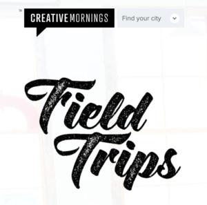Creative Mornings Field Trips
