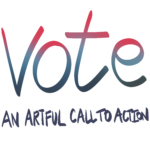 vote an artful call to action